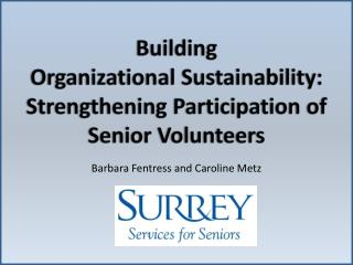 Building  Organizational Sustainability:  Strengthening Participation  o f  Senior Volunteers