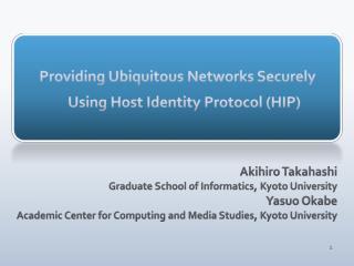Providing Ubiquitous Networks Securely Using Host Identity Protocol (HIP)