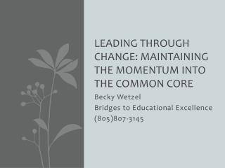 Leading Through Change: Maintaining the Momentum into the Common Core