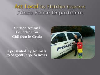 Act Local  by Fletcher Cravens Frisco Police Department