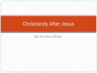 Christianity After Jesus