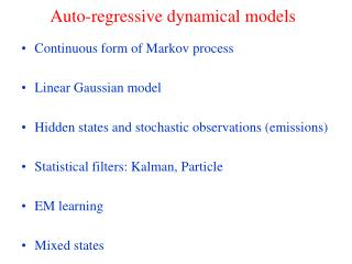 Auto-regressive dynamical models