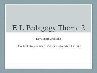 E.L.Pedagogy Theme  2
