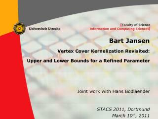 Joint work with Hans Bodlaender