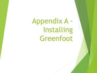 Appendix A - Installing Greenfoot