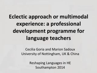 Cecilia Goria and Marion Sadoux University of Nottingham, UK & China Reshaping Languages in HE
