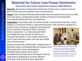 Materials Machine Daniel Gall, Rensselaer Polytechnic Institute, DMR 0645312