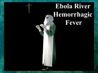Ebola River  Hemorrhagic  Fever