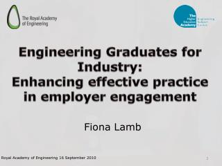 Engineering Graduates for Industry:  Enhancing effective practice in employer engagement