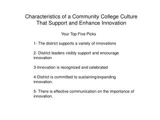 Characteristics of a Community College Culture  That Support and Enhance Innovation