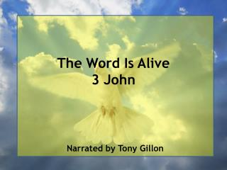 The Word Is Alive 3 John