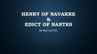 Henry of  Navarre & Edict of Nantes
