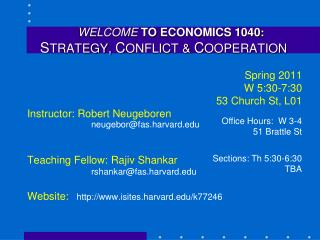 WELCOME TO ECONOMICS 1040 : S TRATEGY,  C ONFLICT &  C OOPERATION