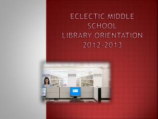 Eclectic Middle  School Library  orientation  2012-2013
