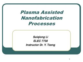 Plasma Assisted Nanofabrication Processes