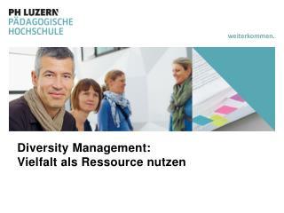 Diversity  Management: Vielfalt als Ressource nutzen
