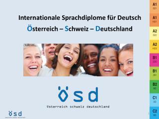 Internationale Sprachdiplome für  Deutsch Ö sterreich –  S chweiz  –  D eutschland