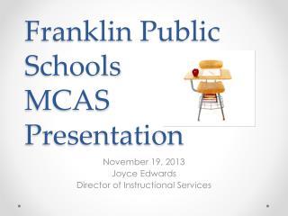 Franklin Public Schools MCAS Presentation