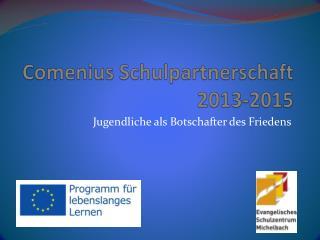 Comenius Schulpartnerschaft 2013-2015