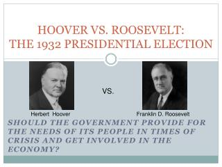 HOOVER VS. ROOSEVELT: THE 1932 PRESIDENTIAL ELECTION