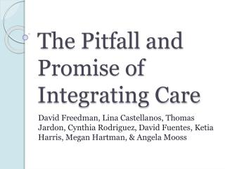 The Pitfall and Promise of Integrating Care