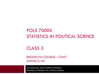 Pols 7000x Statistics in Political Science Class 3 Brooklyn college – CUNY Shang E. Ha