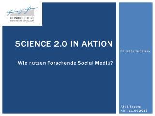 Science 2.0 in Aktion Wie nutzen Forschende  Social  Media?