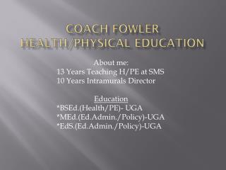 Coach fowler health/physical education