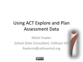 Using ACT Explore and Plan Assessment Data