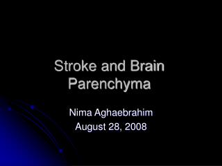 Stroke and Brain Parenchyma