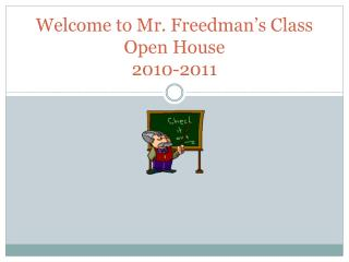Welcome to Mr. Freedman's Class Open House 2010-2011