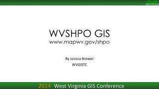 WVSHPO  GIS mapwv/shpo