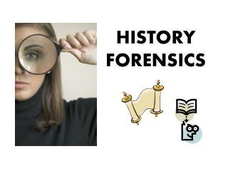 HISTORY FORENSICS