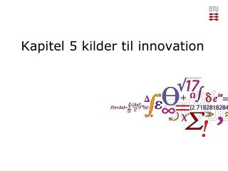Kapitel 5 kilder til innovation