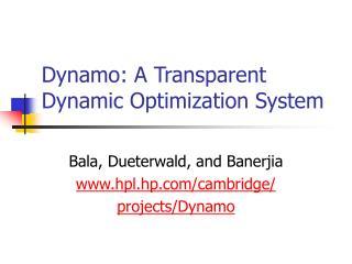 Dynamo: A Transparent Dynamic Optimization System