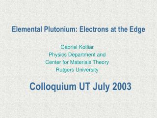 Elemental Plutonium: Electrons at the Edge