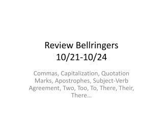 Review  Bellringers 10/21-10/24