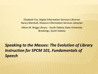 Speaking to the Masses: The Evolution of Library Instruction for SPCM 101, Fundamentals of Speech