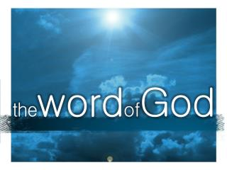 t he word of God