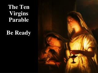 The Ten Virgins Parable  Be Ready