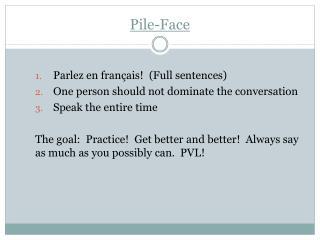 Pile-Face