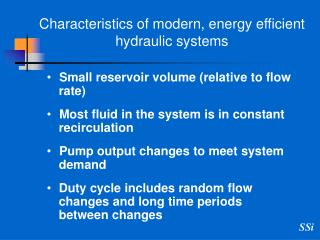 Characteristics of modern, energy efficient hydraulic systems