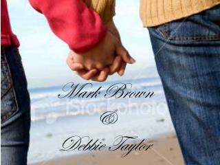 Mark Brown &  Debbie Taylor
