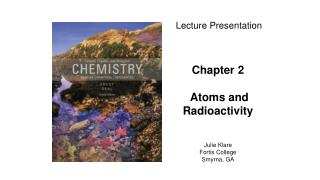 Chapter 2 Atoms and Radioactivity