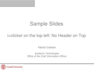 Sample Slides i >clicker  on the top-left: No Header  on Top