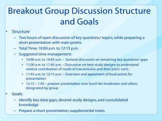 Breakout Group Discussion Structure  and Goals