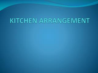 KITCHEN ARRANGEMENT