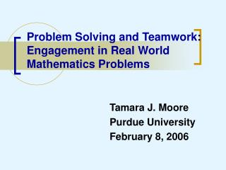 Problem Solving and Teamwork: Engagement in Real World Mathematics Problems