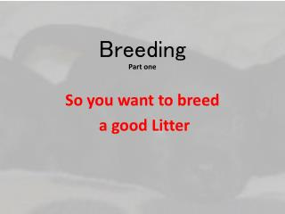 Breeding  Part one