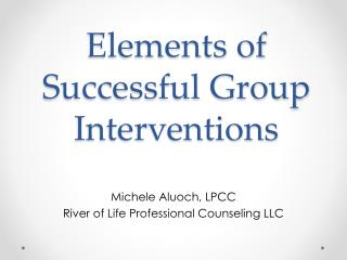 Elements of Successful Group Interventions